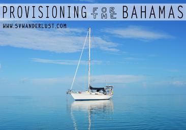 Tips for Provisioning for a 3 month sailing cruise of the Bahamas | Morgan 382 Sailboat | Provisioning food for a season in the Bahamas, from Bimini to the Berry Islands, to the Exumas, to the Outislands. | Sailing Life