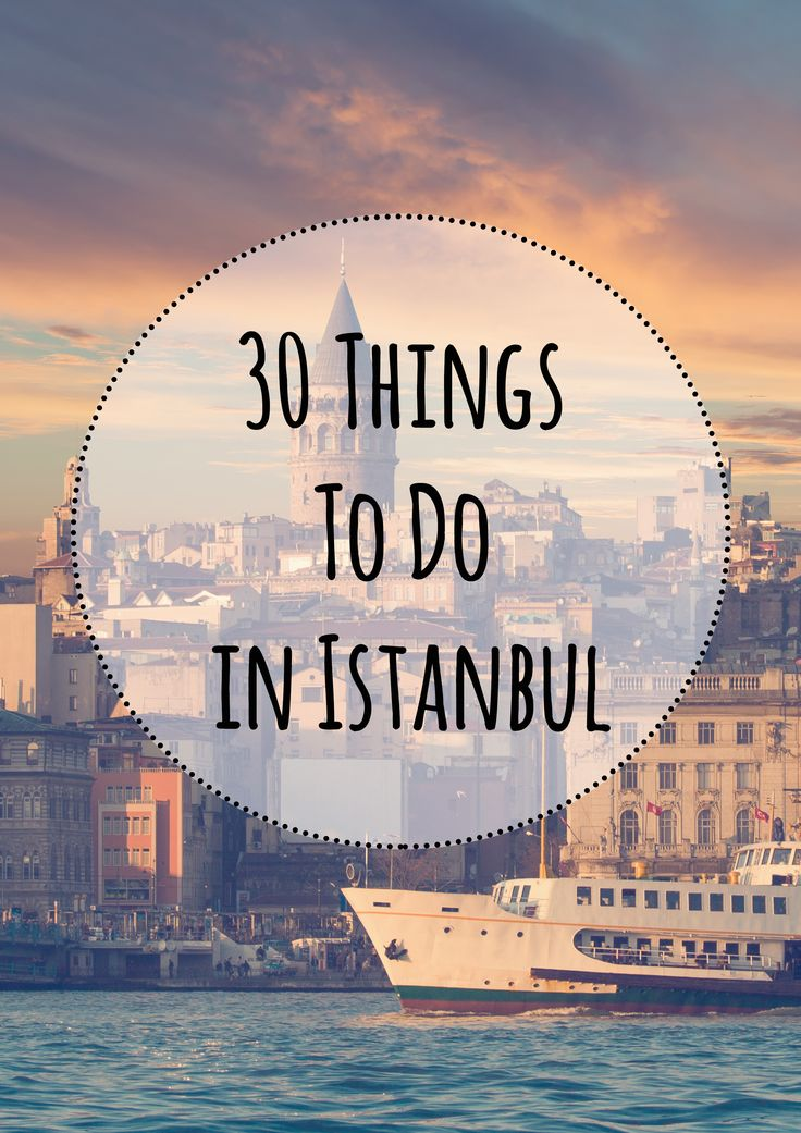 30 Things to do in Istanbul: http://citytransferistanbul.com/Istanbul-City-Guide/hotel/Istanbul-Attractions.html