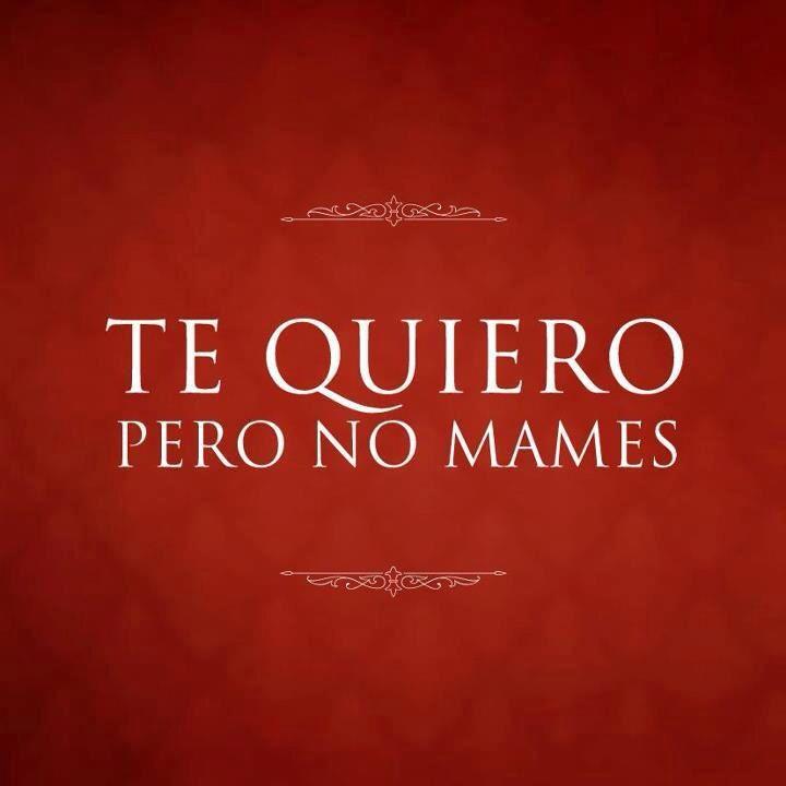 No mames!!!