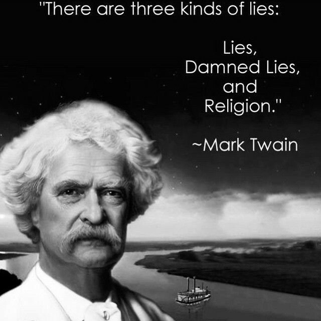 """""""There are three kinds of lies: lies, damned lies, and statistics_ -attributed to Benjamin Disraeli by Mark Twain, although it is uncertain whether Disraeli actually said it."""