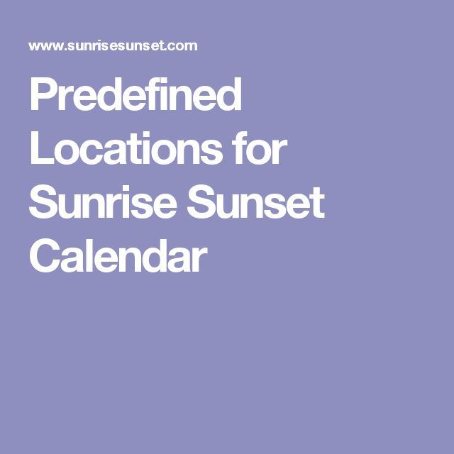 Predefined Locations for Sunrise Sunset Calendar