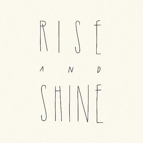 tailueckerath:    Rise and Shine
