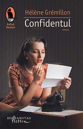 Confidentul, de Hélène Grémillon  Cum ar fi ca intr-o zi sa incepi sa primesti scrisori. Scrisori de la o persoana necunoscuta. Scrisori despre care nu stii daca iti sunt adresate sau au ajuns la tine din greseala. Scrisori care contureaza povestea unei vieti si portretele personajelor cheie ...