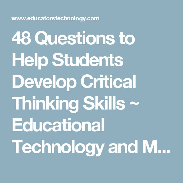 questions to develop critical thinking skills Critical thinking tips find this pin and more on digital citizenship and learning by mary askew essay on critical thinking skills critical thinking concepts amp tools study skills essay 225 best academic skills : studying, reading and writing images on.