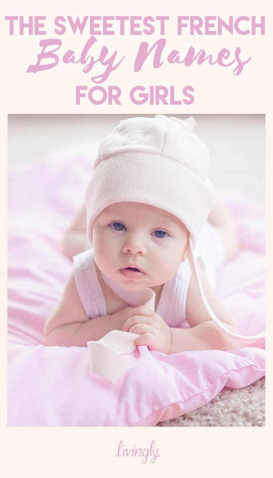 The sweetest French baby names for girls.