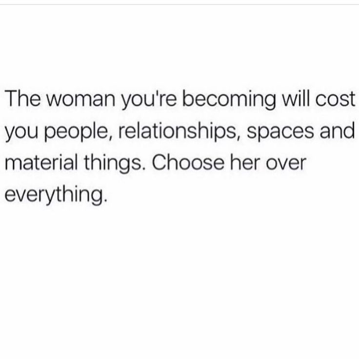 Choose her over everything...