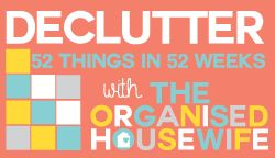 Task 20 – Declutter 52 Things in 52 Weeks Challenge : The Organised Housewife : Ideas for organising and Cleaning your home