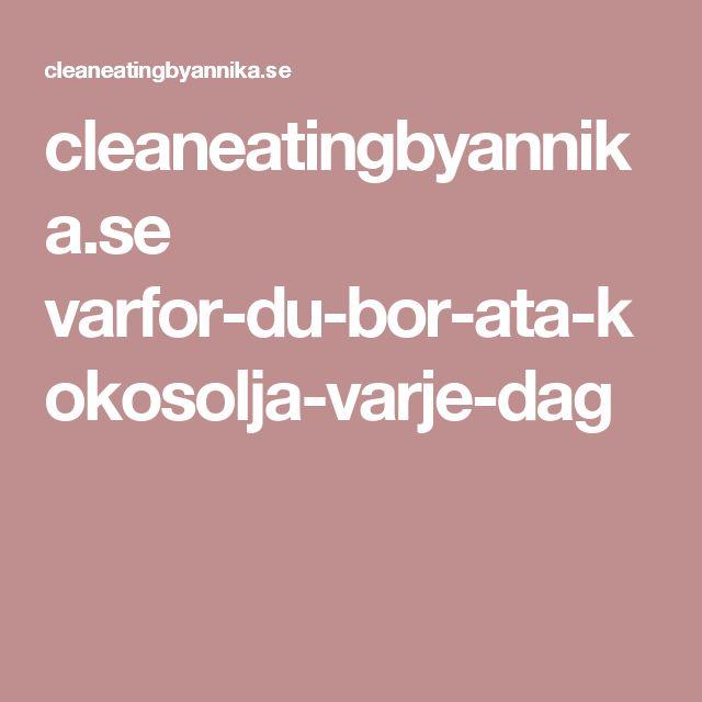cleaneatingbyannika.se varfor-du-bor-ata-kokosolja-varje-dag