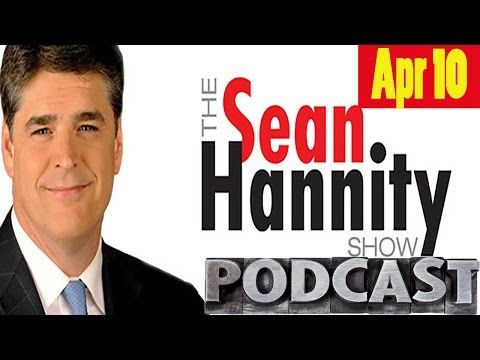 Sean - Hannity - Sean Hannity Podcast 4/10/17 - The Red Line In The Sane