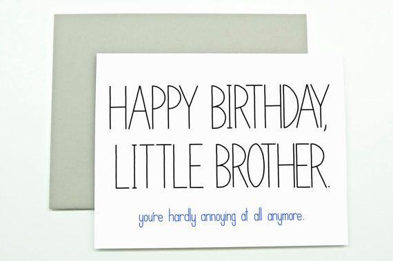 Funny Birthday Card - Little Brother.  You're Hardly Annoying At All Anymore. Brother bday. Brother birthday card. on Etsy, $4.40 AUD