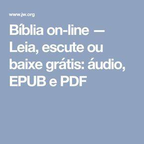 Bíblia on-line — Leia, escute ou baixe grátis: áudio, EPUB e PDF