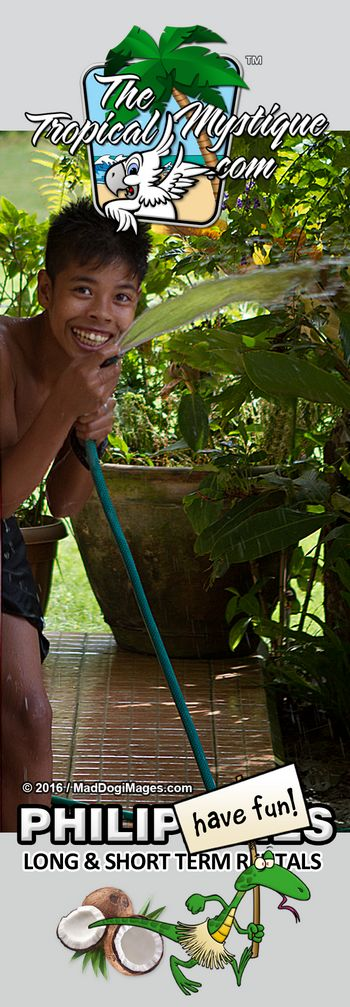 The Tropical Mystique can be a dangerous place once the lurking Filipino boys get a hold of a garden hose or water gun! Visit our website www.TheTropicalMystique.com or on facebook: www.Facebook.com/TheTropicalMystique