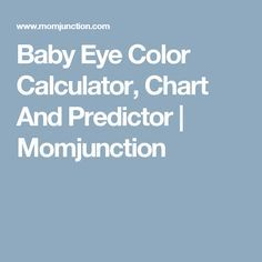 Baby Eye Color Calculator, Chart And Predictor | Momjunction