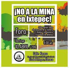 FORO: NO A LA MINA, IXTEPEC, OAXACA. ¡SIN ORO Y PLATA SE VIVE, SIN AGUA NO!
