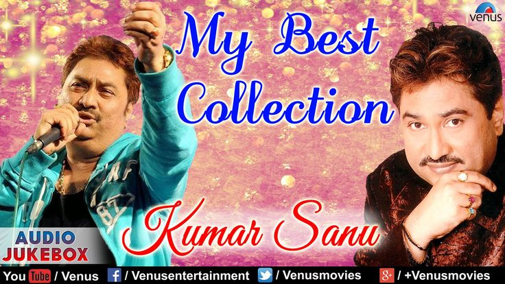 """Kumar Sanu"" My Best Collection   Bollywood Romantic Hits   Audio Jukebox"