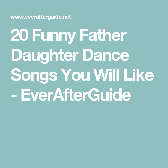 20 Funny Father Daughter Dance Songs You Will Like - EverAfterGuide