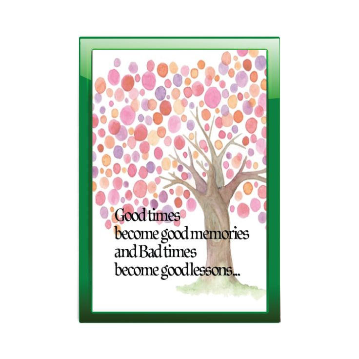 Words For Life - Good times become good memories and Bad times become good lessons..   Custom Made Bible Frame/Quote picture frame from $3.9   Langham Mall Unit 2333 & 2335 Level 2, 8339 Kennedy Road, Markham, Ontario, Canada   www.OneOfAKaIND.com