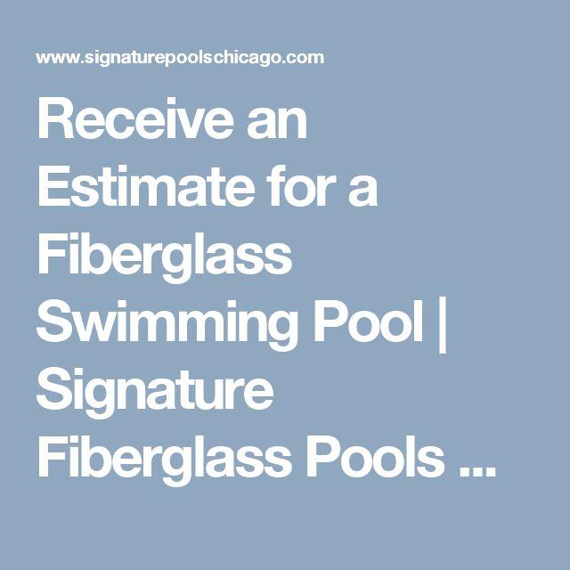Receive an Estimate for a Fiberglass Swimming Pool | Signature Fiberglass Pools Chicago Swimming Pool Builder Illinois