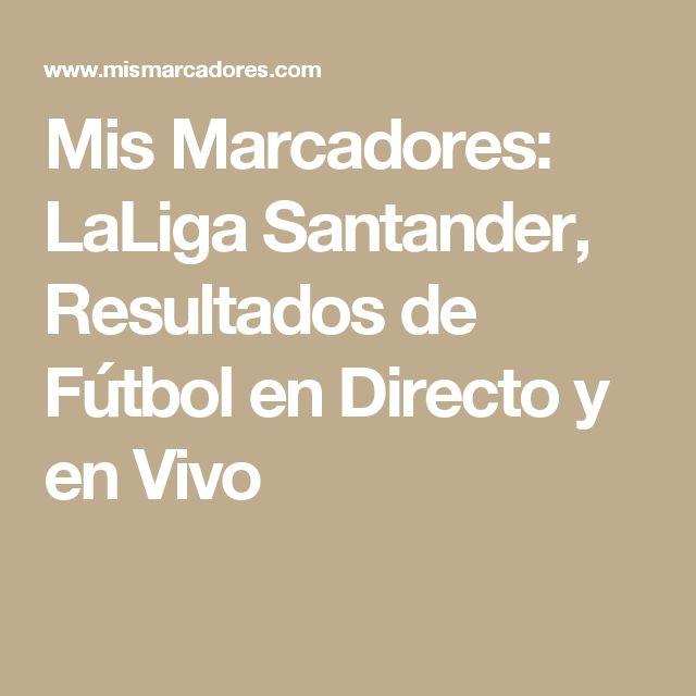 Mis Marcadores: LaLiga Santander, Resultados de Fútbol en Directo y en Vivo