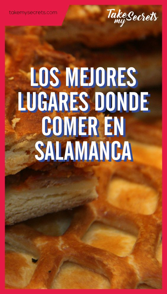 @takemysecrets  Los mejores lugares para comer en #Salamanca - the best places to eat in Salamanca