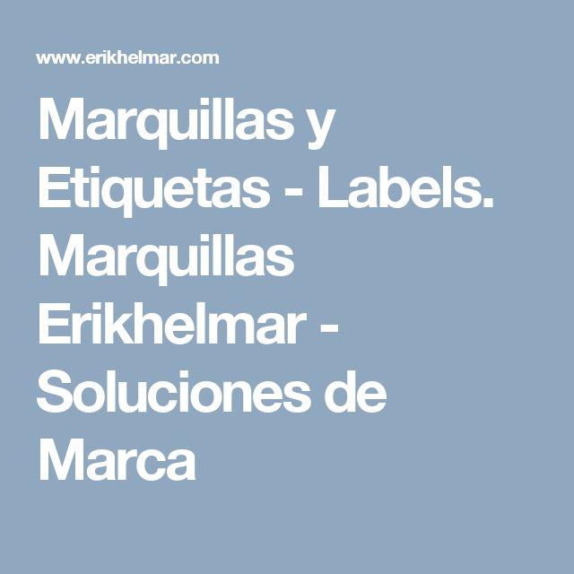 Marquillas y Etiquetas - Labels. Marquillas Erikhelmar - Soluciones de Marca