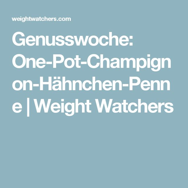 Genusswoche: One-Pot-Champignon-Hähnchen-Penne | Weight Watchers