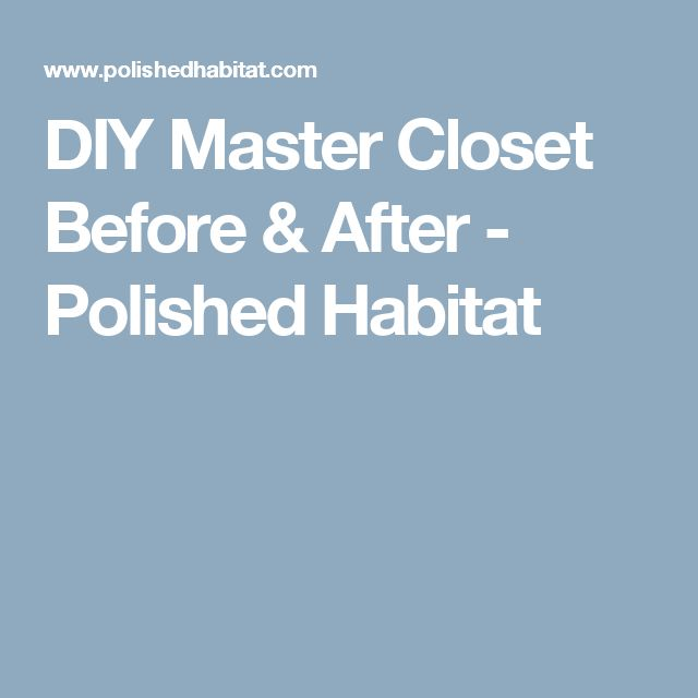 Best 25+ Diy Master Closet Ideas On Pinterest