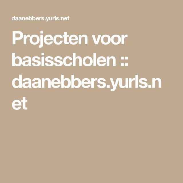 Projecten voor basisscholen :: daanebbers.yurls.net