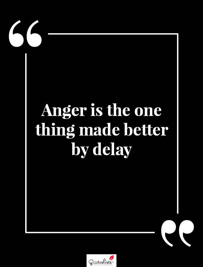 Motivation Quote Anger Is The One Thing Made Better By Delay