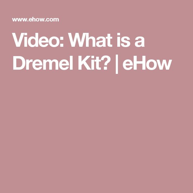 Video: What is a Dremel Kit? | eHow