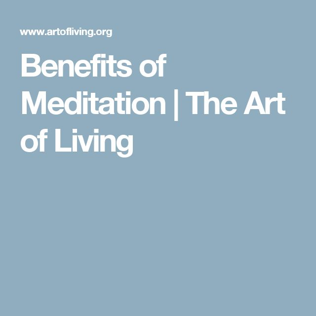 Benefits of Meditation | The Art of Living
