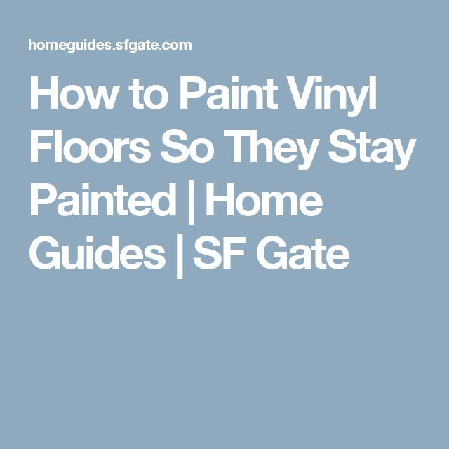 How to Paint Vinyl Floors So They Stay Painted | Home Guides | SF Gate