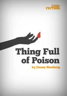 """Thing Full of Poison"" by Jimmy Newborg."