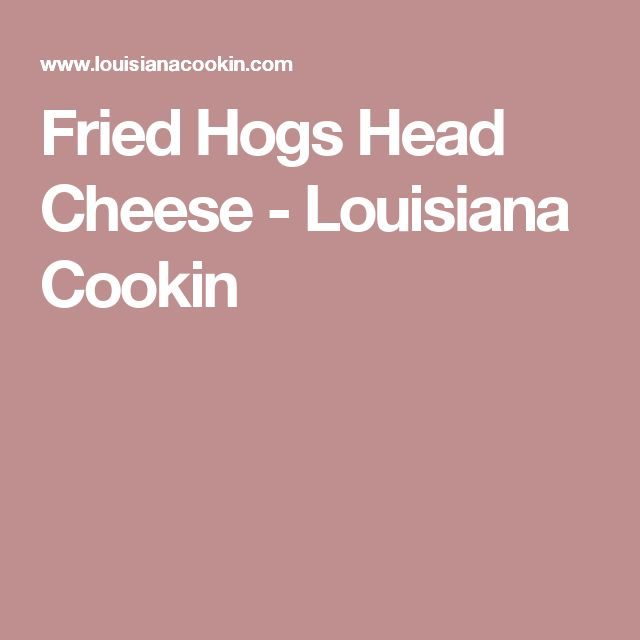 Fried Hogs Head Cheese - Louisiana Cookin