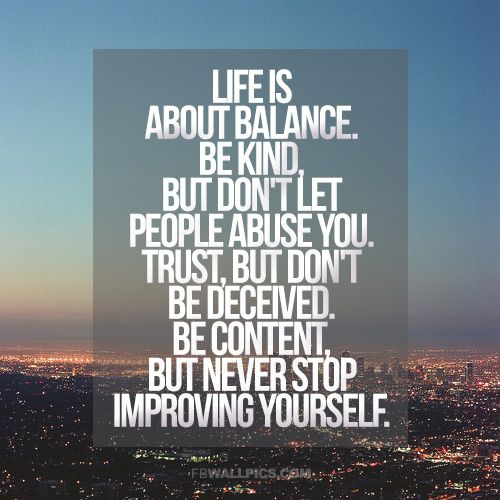 balance life quotes | Life Is About Balance Life Advice ...