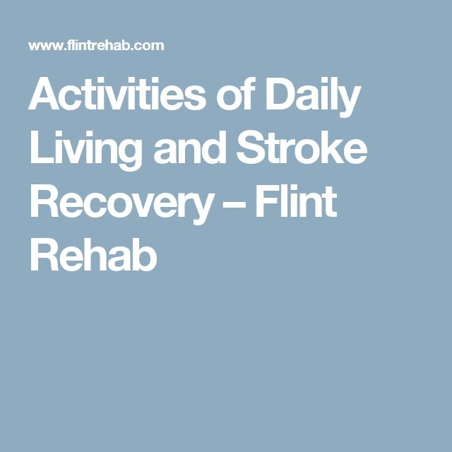 Activities of Daily Living and Stroke Recovery – Flint Rehab