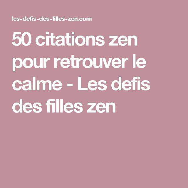 50 citations zen pour retrouver le calme - Les defis des filles zen