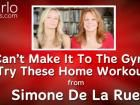 Can't Make It To The Gym? Try These Home Workouts, From Simone De La Rue (VIDEO)