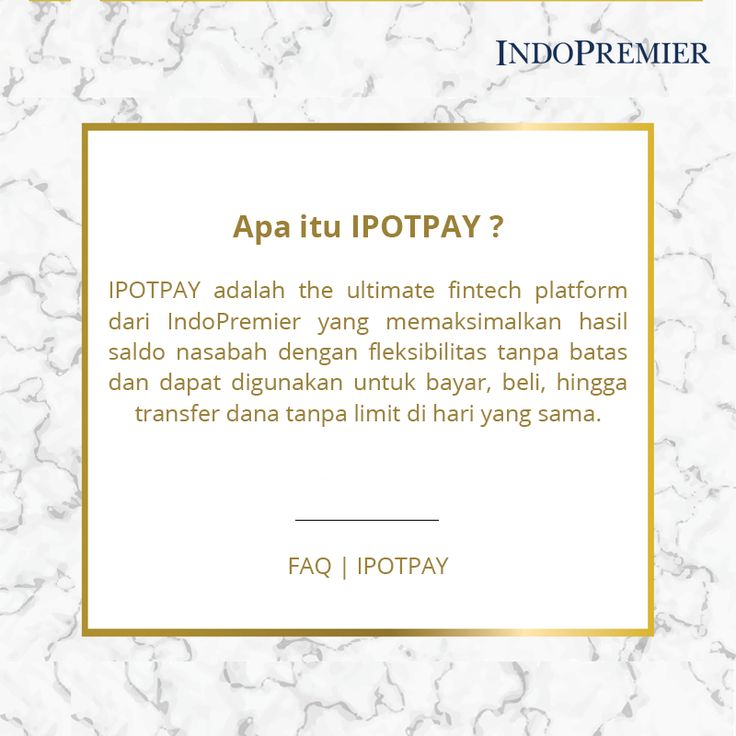 IPOTPAY adalah the ultimate fintech platform dari IndoPremier yang memaksimalkan hasil saldo nasabah dengan fleksibilitas tanpa batas dan dapat digunakan untuk bayar, beli, hingga transfer dana tanpa limit di hari yang sama.  www.ipotpay.com