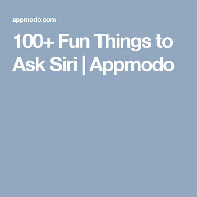 100+ Fun Things to Ask Siri | Appmodo