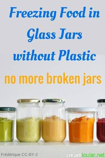 How to Freeze Food in Glass Jars and without Plastic