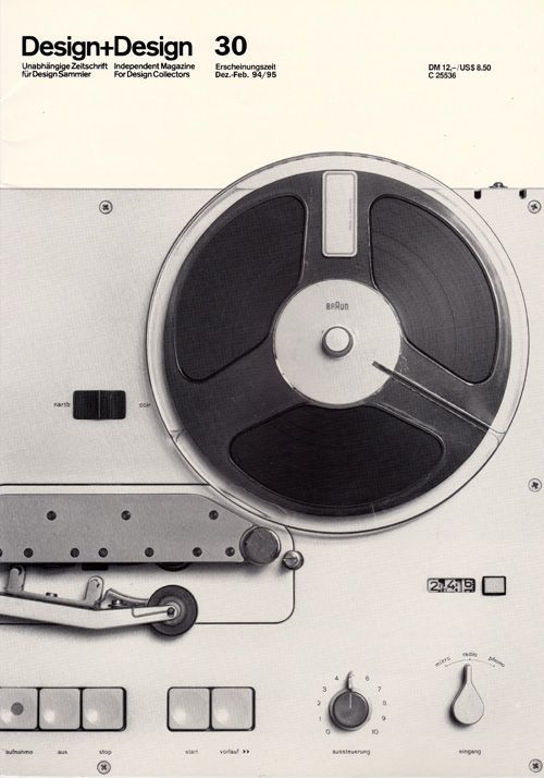 """"""" Design + Design Magazine 30. 1994-5, featuring the first Braun tape recorder TG 60 by Dieter Rams from 1965. """""""