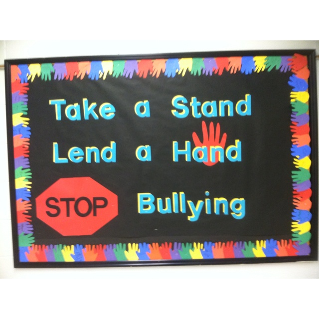 Bullying bulletin board---have the kiddos sign a hand as a pledge and display on the board.