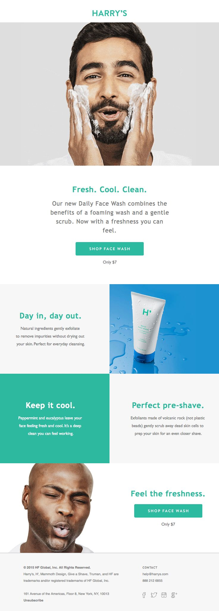 Harrys sent this email with the subject line: Introducing Daily Face Wash - I love how Harry's is creating a totally responsive simple email here with a simple gif and a lot of fun. This is a great way to launch a new product and help people feel really great about it. Read about this email and find more e-commerce emails at ReallyGoodEmails.com #productlaunch #gif #ecommerce #promotion #responsive