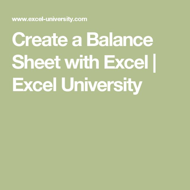 Create a Balance Sheet with Excel Excel University Excel - balance sheet