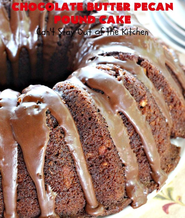 Chocolate butter pecan pound cake cant stay out of the