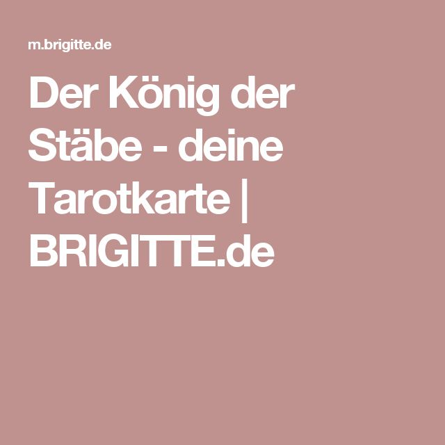 Der König der Stäbe - deine Tarotkarte   BRIGITTE.de