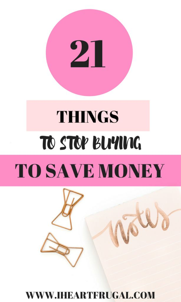 21 Things to Stop Buying to Save Money - Iheartfrugal
