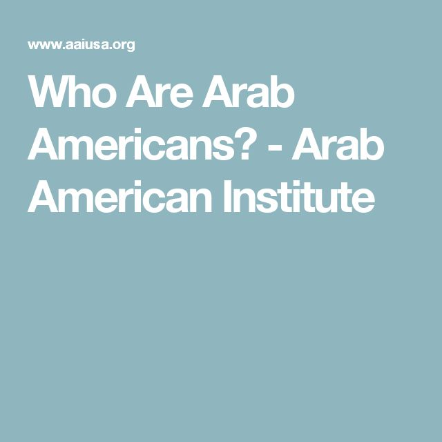 Who Are Arab Americans? - Arab American Institute