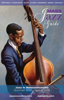 Cover of 2015 MassJazz Guide, available for FREE at visitor centers, colleges, hotels and jazz venues.